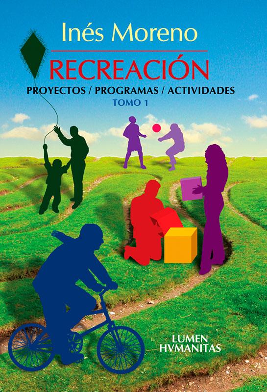 RECREACION: Proyectos-Programas-Actividades - Tomo 1