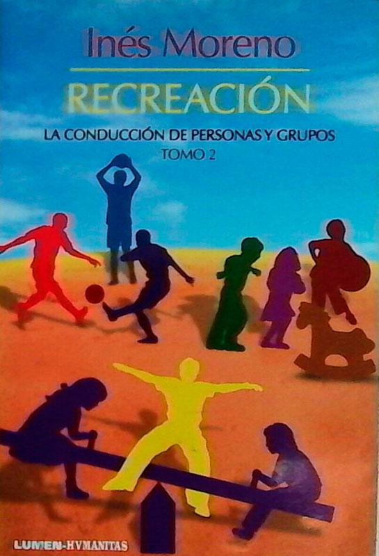 RECREACIÓN: La Conducción de Personas y Grupos – Tomo 2